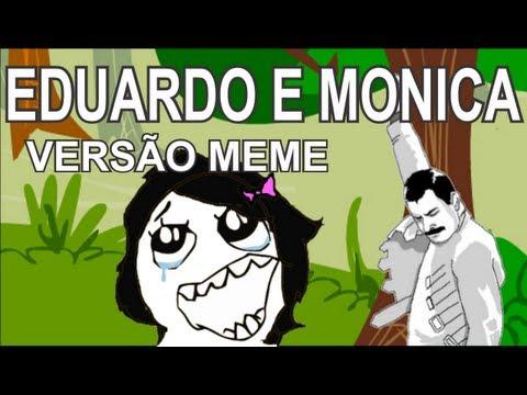0 Eduardo e Mônica Versão Meme