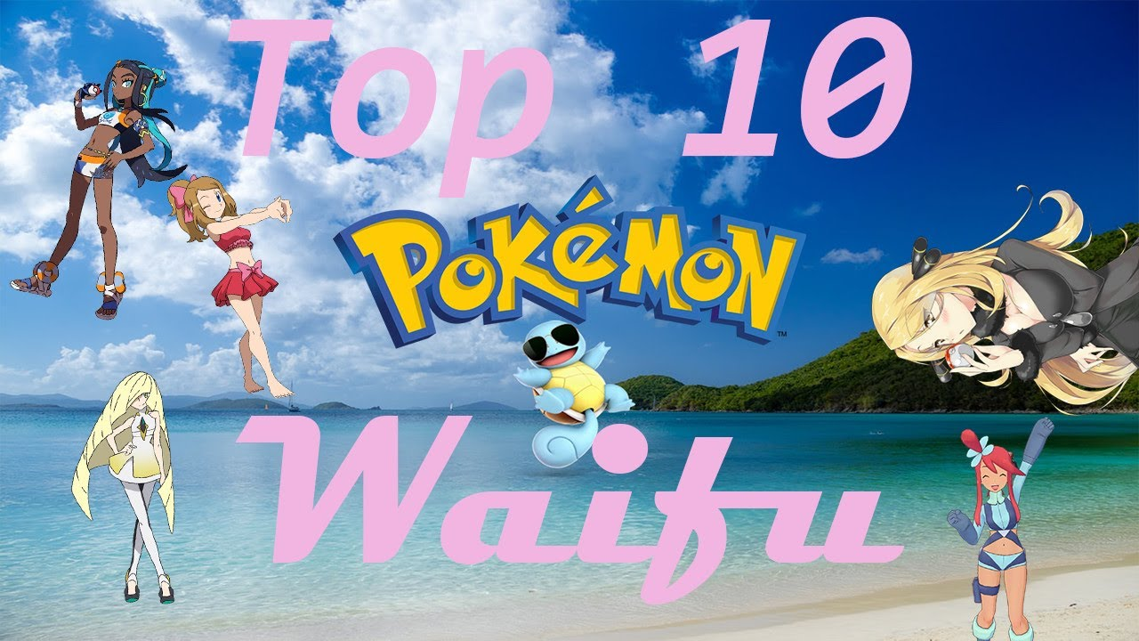 Top 10 Pokemon Waifu