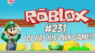 Roblox | LCP Has His Own Game!? [231]