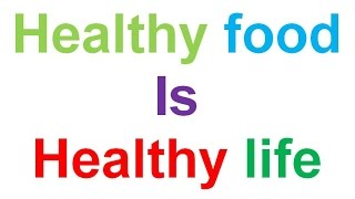 Healthy food is healthy life