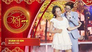 Xuân Có Em - Bùi Anh Tuấn | Tết HTV (Official)