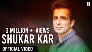 Shukar Kar (Music Video) Sonu Sood, Bharti & Harsh, Prince & Yuvika, Suyyash & Kishwer, Yuzvendra