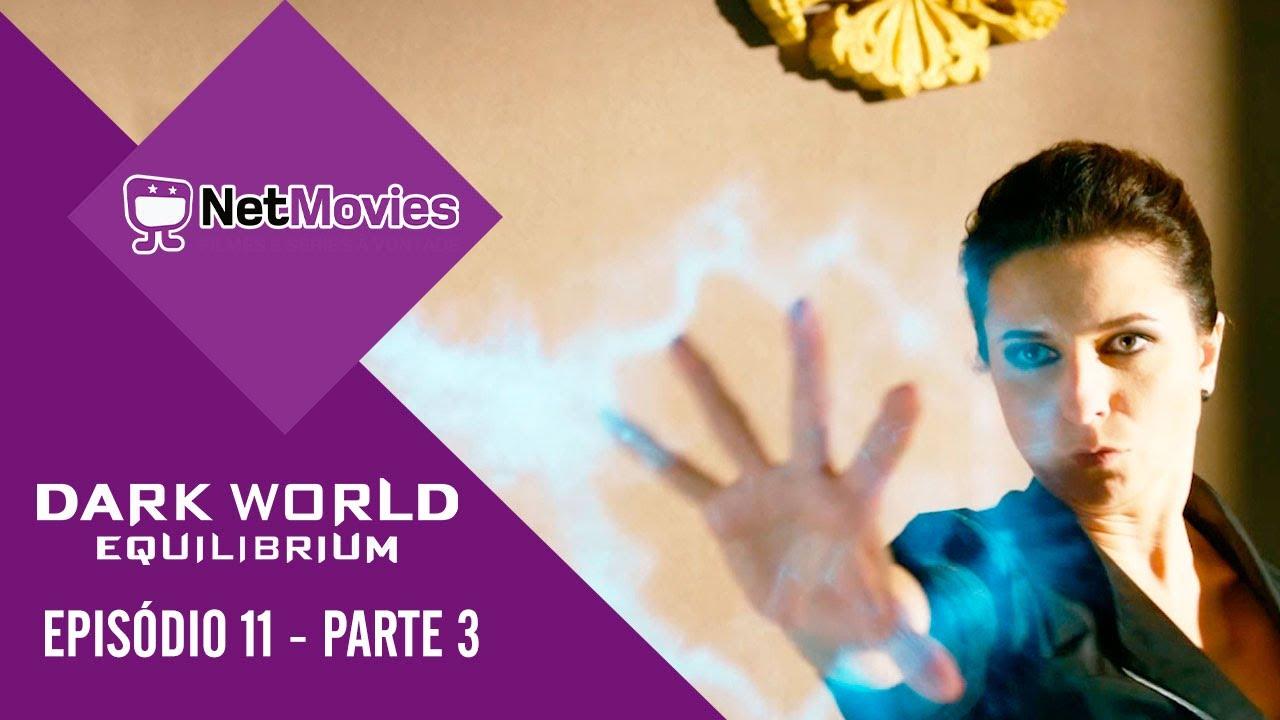 Dark World Equilibrium - Episódio 11 - PARTE 3/3 | Netmovies