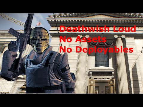 [60 FPS] Payday 2 Challenge: Big Bank Deathwish Loud w/ No Assets & No Deployables