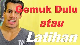 Download Video GEMUKIN BADAN DULU ATAU LANGSUNG LATIHAN MP3 3GP MP4