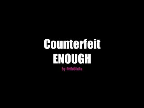 Counterfeit - ENOUGH lyrics