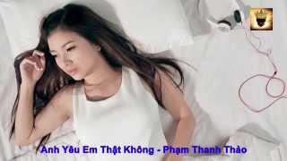 Album Anh Yêu Em Thật Không - Phạm Thanh Thảo