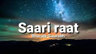 Saari raat (lyrics) - Bharatt - Saurabh | Varsha Sharma, Vibhoutee Sharma