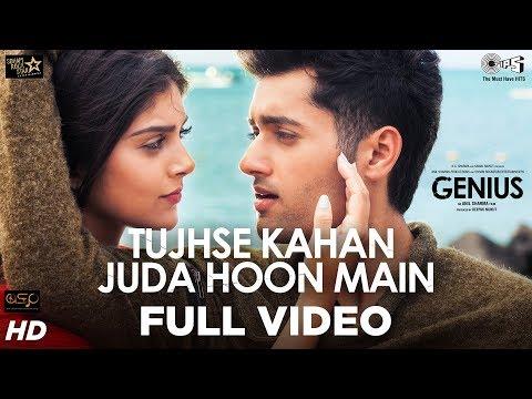 Tujhse Kahan Juda Hoon Main Full Video- Genius | Utkarsh, Ishita | Himesh Reshammiya, Neeti, Vineet