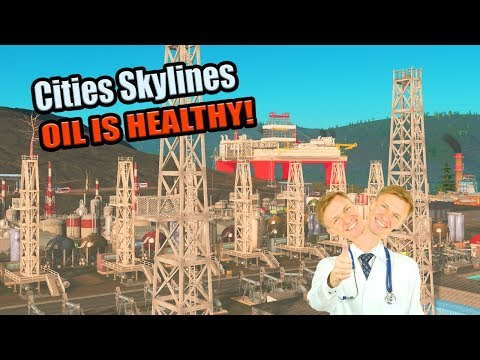 OIL IS HEALTHY: Using Industry to Fund Perfect Healthcare in Cities Skylines