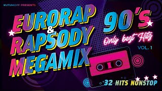 90's Best Eurorap & Rapsody Hits Vol.1 - Only Best Hits│Хиты Рэпсоди и ЕвроРэп (Kutumoff presents)