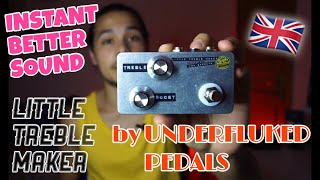 This pedal will HELP YOU sound MUCH BETTER | LITTLE TREBLE MAKER by UNDERFLUKED PEDALS