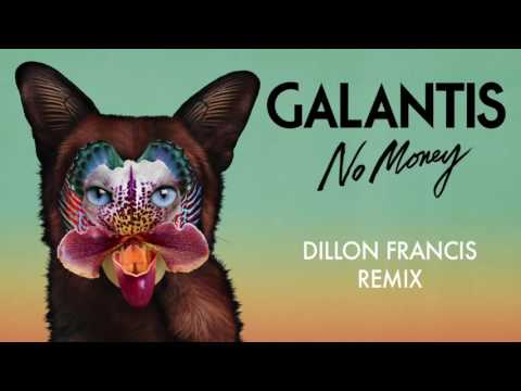 Galantis - No Money (Dillon Francis Remix)