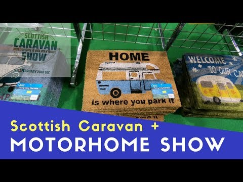 Scottish Caravan, Motorhome and Holiday Home Show 2018 Pt.1