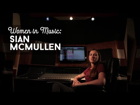 Women in Music: Sian McMullen | Sound Engineer