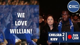 We Love Willian | Chelsea 2 - 1 Kiev | Fan Cam