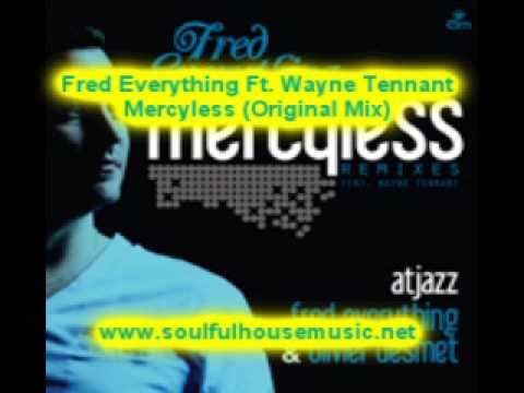 Fred Everything Ft Wayne Tennant Mercyless (Original Mix)