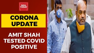 Amit Shah Tests Positive For Coronavirus | Breaking News