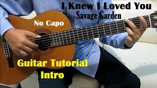 Savage Garden I Knew I Loved You Guitar Tutorial No Capo ( Intro ) - Guitar Lessons for Beginners