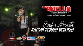 Download Lagu CINDY MARENTA - JANGAN PERNAH BERUBAH [OM. ADELLA LIVE MOJOKERTO] mp3