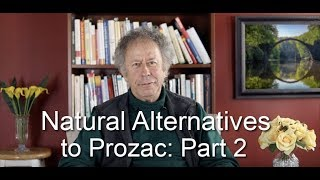 Part 2: Natural Alternatives to Prozac (and other pharmaceuticals)