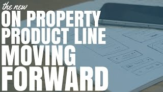 The New On Property Product Line Moving Forward (Ep305)