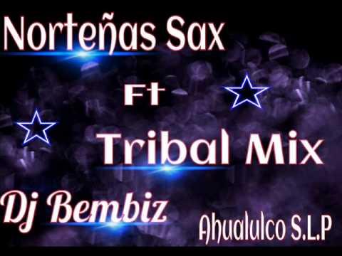 Norteñas Sax Ft Tribal Mix 2015