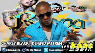 Charly Black - Defend Mi Fren [Raw](July 2014) Rippa Riddim - Jah Wayne/Lazeme Records | Dancehall