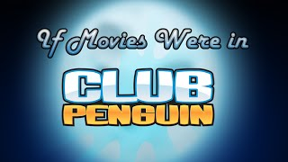 If Movies Were in Club Penguin
