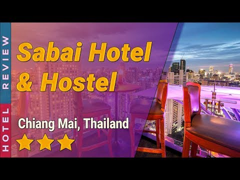 Sabai Hotel & Hostel hotel review   Hotels in Chiang Mai   Thailand Hotels