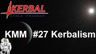 Kerbal Modding Mittwoch - #27 Kerbalism [deutsch/german]