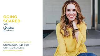 [Audio Podcast] Going Scared #11 - The Power of A Tribe: Rachel Hollis Goes All In