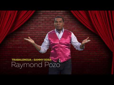 TRABALENGUA SAMMY SOSA - RAYMOND POZO