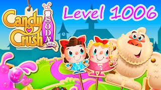 Candy Crush Soda Saga Level 1006 (NO BOOSTERS)