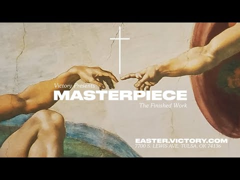Masterpiece The Finished Work | Easter 2018