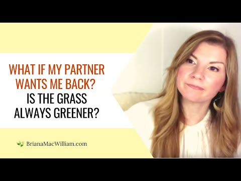 What If My Partner Wants Me Back? Is The Grass Always Greener? [Insecure Attachment] from YouTube · Duration:  5 minutes 49 seconds