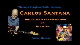 "Guitar solo transcription - Carlos Santana on ""Hold on"" - Jazz rock guitar"