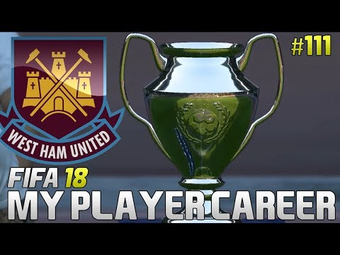 FIFA 18 Player Career Mode | Episode 111 | CHAMPIONS LEAGUE FINAL! (With West Ham)