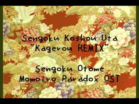 Sengoku Otome ~ Momoiro Paradokkusu: Sengoku Koshou Uta ~Kagerou REMIX~
