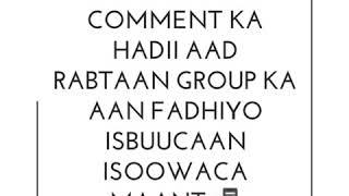 Gabdhaha comments ka ee aan haaysan group yada asaxaabta qaaligaa soodhawaada welcome