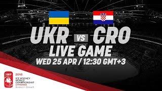 Ukraine - Croatia   Live   2018 IIHF Ice Hockey World Championship Division I Group B