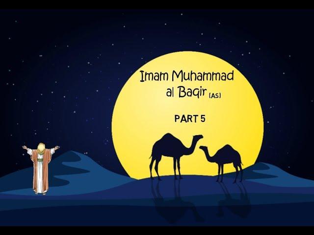 Imam Muhammad al Baqir (as)- The 5th Imam