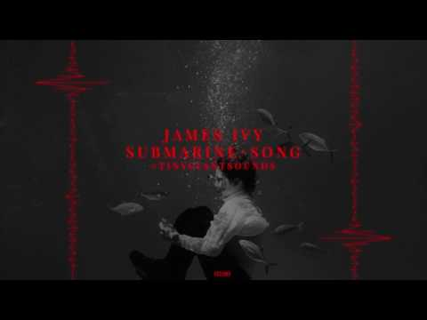 James Ivy - Submarine Song