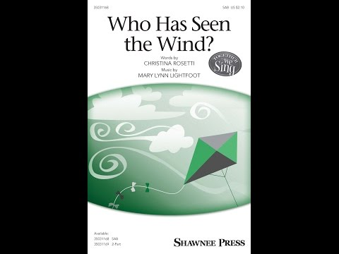 Who Has Seen the Wind? (SAB) - by Mary Lynn Lightfoot