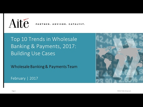 Top Ten Trends in Wholesale Banking & Payment, 2017
