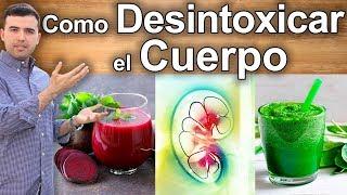 Como Desintoxicar el Cuerpo - Tratamiento Natural Para Limpiar la Sangre, Hígado, Riñones y Colon
