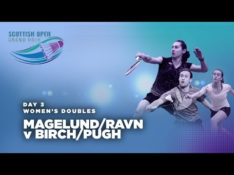 Scotish Open 2017 | Magelund/Ravn v Birch/Pugh