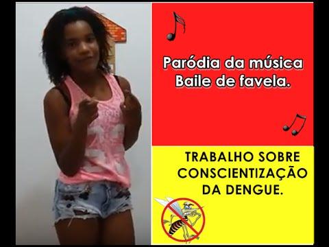 PARÓDIA DA MÚSICA BAILE DE FAVELA - DENGUE e4d725f1698ae