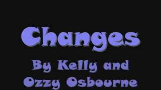 Download Changes by Kelly and Ozzy Osbourne with lyrics MP3 song and Music Video
