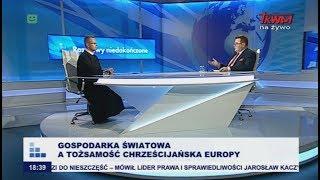 Rozmowy niedokończone: Gospodarka światowa a tożsamość chrześcijańska Europy cz.I